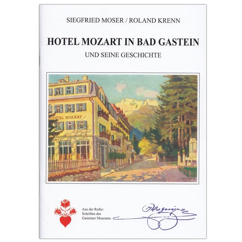 Hotel Mozart in Bad Gastein und seine Geschichte