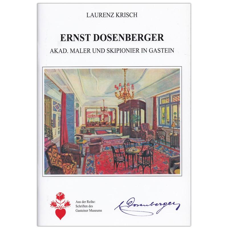 Ernst Dosenberger - akad. Maler und Skipionier in Gastein