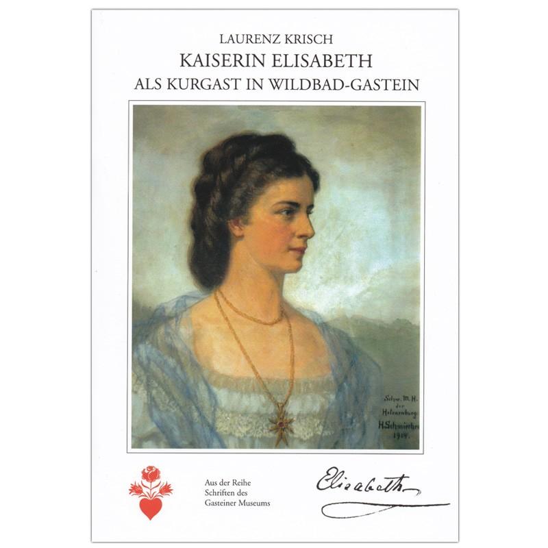 Kaiserin Elisabeth von Österreich in Gastein
