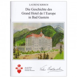 Die Geschichte des Grand Hotel de l´Europe in Bad Gastein