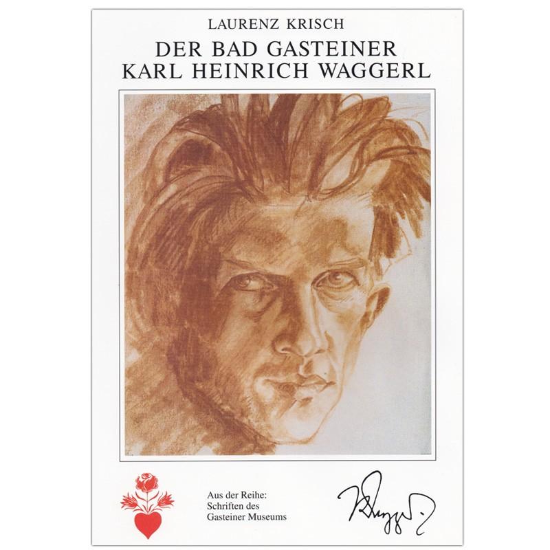 Der Bad Gasteiner Karl Heinrich Waggerl