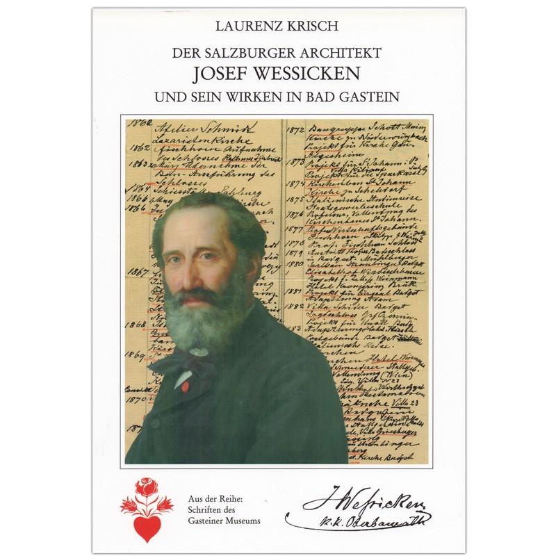 Der Salzburger Architekt Josef Wessicken und sein Wirken in Bad Gastein.
