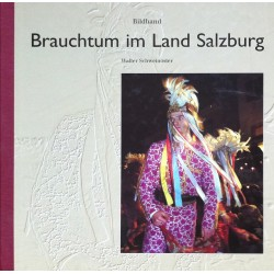 Brauchtum im Land Salzburg - Bildband von Walter Schweinöster