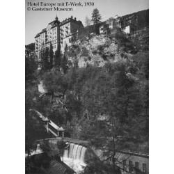 Hotel Europe mit E-Werk, 1930 © Gasteiner Museum