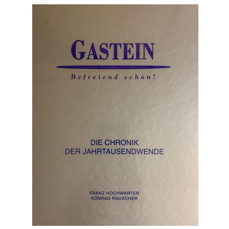 Gastein - Chronik der Jahrtausendwende